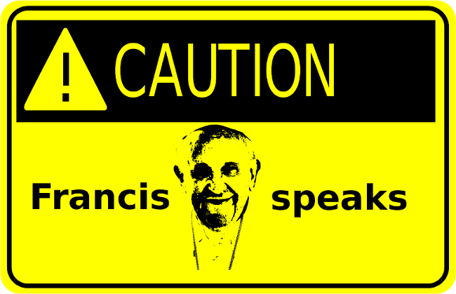 caution-francis-speaks