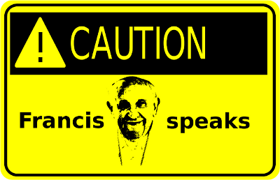 caution-francis-speaks-400