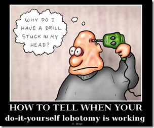do-it-yourself lobotomy